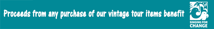Proceeds from the purchase of vintage tour items benefits Singing For Change